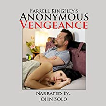 Anonymous Vengeance (       UNABRIDGED) by Farrell Kingsley Narrated by John Solo