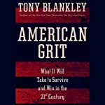 American Grit: What It Will Take to Survive and Win in the 21st Century | Tony Blankley