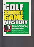 img - for Golf Short Game Mastery - The Art of Mind/Body Communication book / textbook / text book