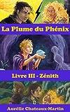 La Plume du Ph�nix - Livre III Z�nith