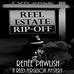 Reel Estate Rip-off | Renee Pawlish