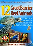 12 Great Barrier Reef Animals! Kids Book About Marine Life: Fun Animal Facts Picture Book for Kids with Native Wildlife Photos (Kids Aussie Flora and Fauna Series)