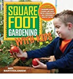 Square Foot Gardening with Kids: Learn Together: - Gardening Basics - Science and Math - Water Conservation -... (Paperback) - Common