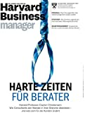 Harvard Business Manager 11/2013: Harte Zeiten für Berater