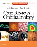 img - for Case Reviews in Ophthalmology: Expert Consult: Online and Print (Expert Consult Title: Online + Print) book / textbook / text book