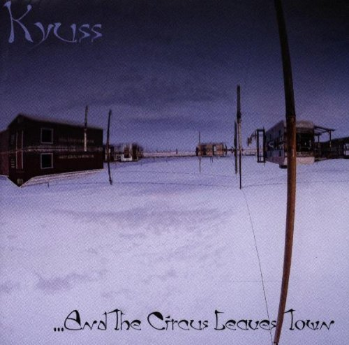 ...And The Circus Leaves Town by Kyuss (1995) Audio CD