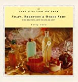 img - for Soaps, Shampoos & Other Suds: Make Beautiful Gifts to Give (Or Keep) (Gifts from the Home) by Kelly Reno (1996-04-06) book / textbook / text book