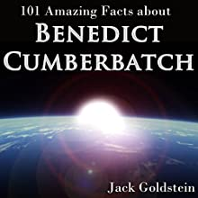 101 Amazing Facts About Benedict Cumberbatch Audiobook by Jack Goldstein Narrated by Kent Harris