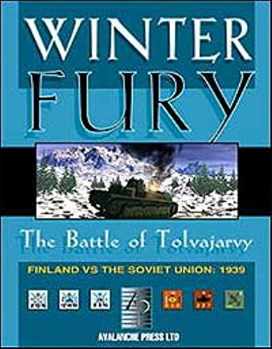 Winter Fury - The Battle of Tolvajarvi - Finland Vs. the Soviet Union: 1939 - 1