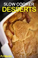 SLOW COOKER DESSERTS (English Edition)