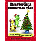 Monsterlingz Christmas star (illustrated children's book) (The Rhyming monster book series about the Monsterlingz family.)by Sarah Holmlund