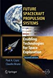 img - for Future Spacecraft Propulsion Systems: Enabling Technologies for Space Exploration (Springer Praxis Books) by Claudio Bruno (2009-03-16) book / textbook / text book