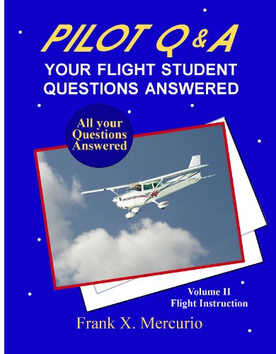 Pilot Q&A: Your Flight Student Questions Answered (Flight Instruction)