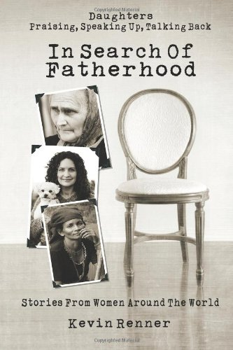 In Search of Fatherhood: Stories from Women Around the World