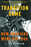 Transition Game: How Hoosiers Went Hip-Hop (0399152504) by L. Jon Wertheim