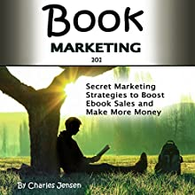 Book Marketing 101: Secret Ebook Marketing Strategies to Boost Ebook Sales and Make More Money Audiobook by Charles Jensen Narrated by Robert Grothe