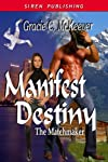 Manifest Destiny [The Matchmaker 3] (Siren Publishing)