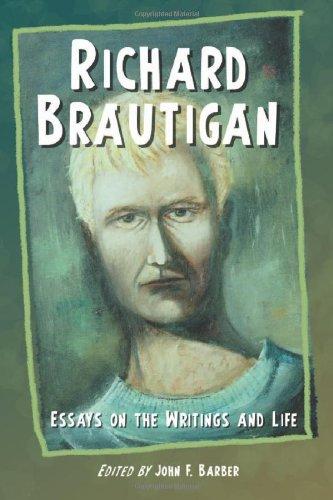 Richard Brautigan: Essays on the Writings And Life