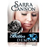 Bitter Demons (Peachville High Demons Book 3) ~ Sarra Cannon