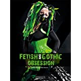 "Fetish and Gothic Obsessionvon ""Martin Black"""