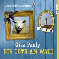 Die Tote am Watt (Mamma Carlotta 1) Hörbuch