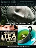 Afternoon Tea Mysteries, Volume Two: A Collection of Cozy Mysteries (Four thrilling novels in one volume!)