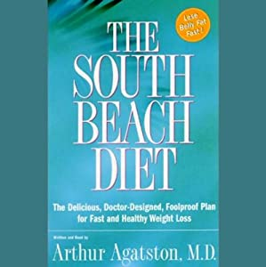 The South Beach Diet: The Delicious, Doctor-Designed, Foolproof Plan for Fast and Healthy Weight Loss | [Arthur Agatston]