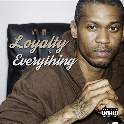 Wyld Bunch-Loyalty Is Everything-2015-FTD Download