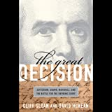 img - for The Great Decision: Jefferson, Adams, Marshall and the Battle for the Supreme Court book / textbook / text book