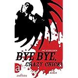 """Bye Bye, Crazy Chick!: Romanvon """"Joe Schreiber"""""""