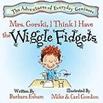 Mrs. Gorski I Think I Have the Wiggle...