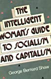 The Intelligent Woman's Guide to Socialism and Capitalism (Social Science Classics Series)
