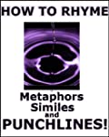 How to Rhyme Vol 4: Metaphors, Simile...