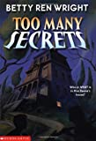 Too Many Secrets (0439326656) by Wright, Betty Ren