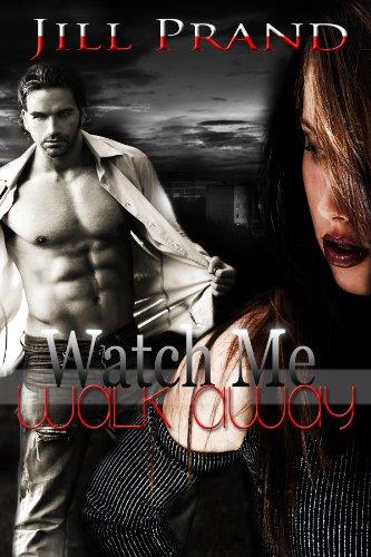 Watch Me Walk Away (Walking Series) by Jill Prand