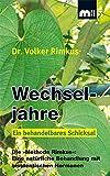Wechseljahre. Ein behandelbares Schicksal.: Die Methode Rimkus: Eine natürliche Behandlung mit bioidentischen Hormonen.