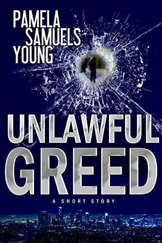 Unlawful Greed: A Short Story PDF