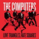 Love Triangles, Hate Squares [7