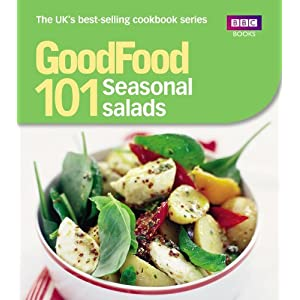 Good Food: 101 Seasonal Salads: Triple-tested Recipes: Tried-and-tested Recipes (BBC Good Food)