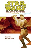 Star Wars: Clone Wars Vol. 2 - Victories and Sacrifices (1569719691) by Blackman, Haden; Hartley, Welles; The Fillbach Brothers