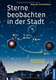 Sterne beobachten in der Stadt: Himmelstouren für klare Nächte