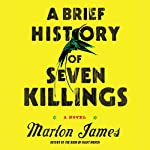 A Brief History of Seven Killings | Marlon James