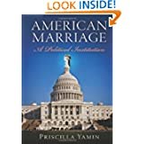 American Marriage: A Political Institution (American Governance: Politics, Policy, and Public Law)