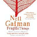 Fragile Things (       UNABRIDGED) by Neil Gaiman Narrated by Neil Gaiman
