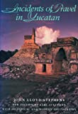 img - for Incidents of Travel in Yucatan (Abridged) book / textbook / text book