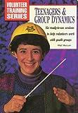 Teenagers & Group Dynamics (Volunteer training series)