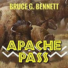 Apache Pass: A Gabriel Torrent Western, Book 3 Audiobook by Bruce G. Bennett Narrated by Dr. Bill Brooks