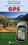 echange, troc FRANCIS DE RICHEMOND - SAVOIR UTILISER UN GPS (N.ED.)
