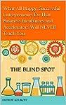THE BLIND SPOT: What Happy, Successfu...