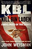 img - for KBL: Kill Bin Laden: A Novel Based on True Events book / textbook / text book